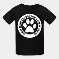 Kid tshirt There is no excuse for animal abuse