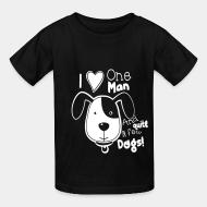 Kid tshirt i love one man and quite a few dogs!