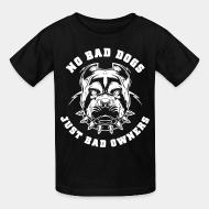 Children t-shirt No bad dog just bad owners