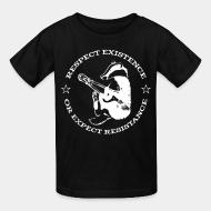 Children t-shirt respect existance or expect resistance