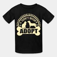 Children t-shirt Don't shop adopt