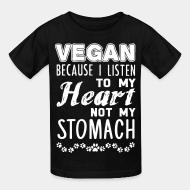 Kid tshirt Vegan because i listen to my heart not my stomach