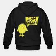 Zip hoodie I'am not a nugget