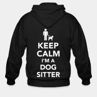Zip hoodie keep calm i'm a dog sitter