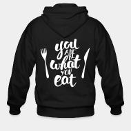 Zip hoodie you are what you eat