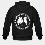 Zip hoodie Animal don't smoke stop animal testing