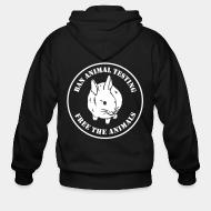 Zip hoodie Ban animal testing free the animals