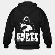 Zip hoodie Empty the cages