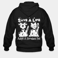 Zip hoodie Save a lift adopt a homeless pet