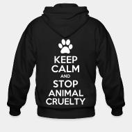 Zip hoodie Keep calm and stop animal crielty