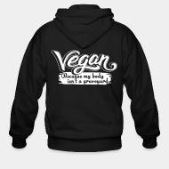 Zip hoodie Vegan because my body isn't a graveyard