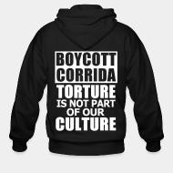 Zip hoodie Boycott corrida torture is not part of our culture