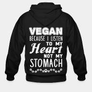 Zip hoodie Vegan because i listen to my heart not my stomach