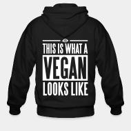 Zip hoodie This is what a vegan looks like