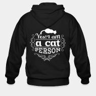 Zip hoodie Yes ! I am a cat person