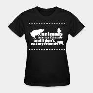 Women T-shirt Animals are my friends and i don't eat my friends