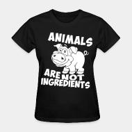 Women T-shirt animal are not ingredients