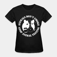 Women's t-shirt Animal don't smoke stop animal testing