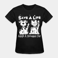 Women's t-shirt Save a lift adopt a homeless pet