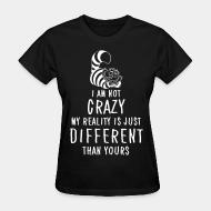 Women T-shirt I am not crazy different than yours