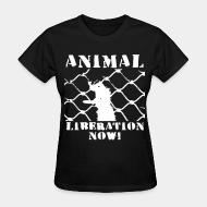 Women T-shirt Animal liberation now !