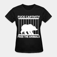 Women's t-shirt fuck captivity freee the animals