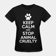 Women T-shirt Keep calm and stop animal crielty