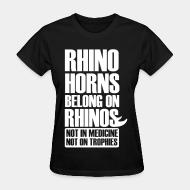 Women's t-shirt Rhino horn belong on rhinos not in medcine not on trophies