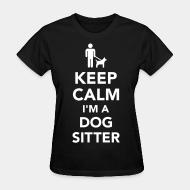 Women T-shirt keep calm i'm a dog sitter