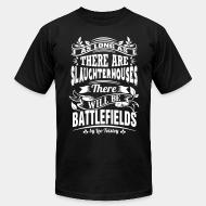 American Apparel t-shirt as long as there slaugtherhouses will be battlefilds