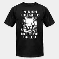 American Apparel t-shirt Punish the deed not the breed