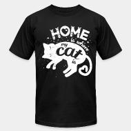 American Apparel t-shirt Home is where my cat is