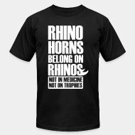 American Apparel t-shirt Rhino horn belong on rhinos not in medcine not on trophies