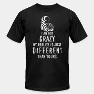 I am not crazy different than yours