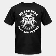 American Apparel t-shirt No bad dog just bad owners