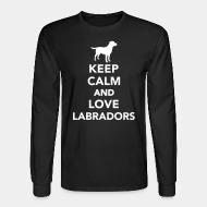 Long sleeves keep calm and love labradors