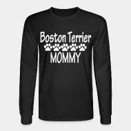 Long sleeves Boston terrier mommy