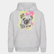 Hooded Sweatshirt hug a pug