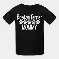 Kid tshirt Boston terrier mommy