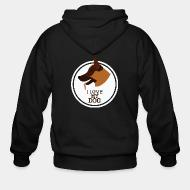 Zip hoodie I love my dog