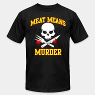 American Apparel t-shirt Meat means murder