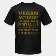 American Apparel t-shirt Vegan activist the least i can do is speak out for those who cannot speak for themselves