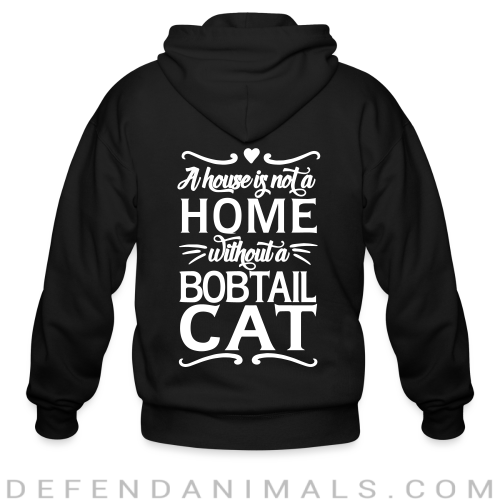 A house is not a home without a bobtail cat - Cat Breeds Zip hoodie