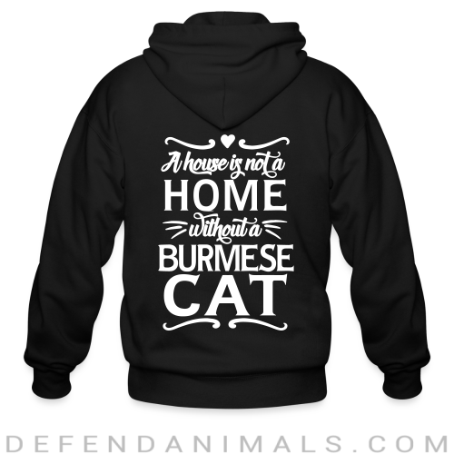 A house is not a home without a burmese cat - Cat Breeds Zip hoodie