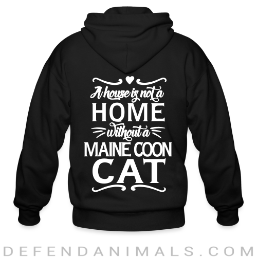 A house is not a home without a maine coon cat - Cat Breeds Zip hoodie