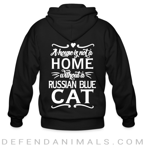 A house is not a home without a russian blue cat - Cat Breeds Zip hoodie