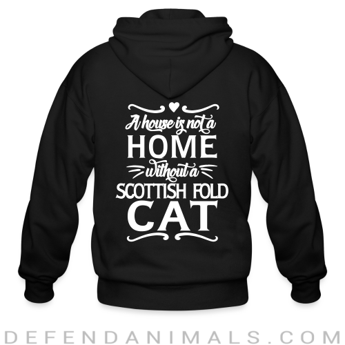 A house is not a home without a scottish fold cat - Cat Breeds Zip hoodie