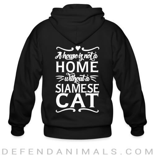A house is not a home without a siamese cat - Cat Breeds Zip hoodie