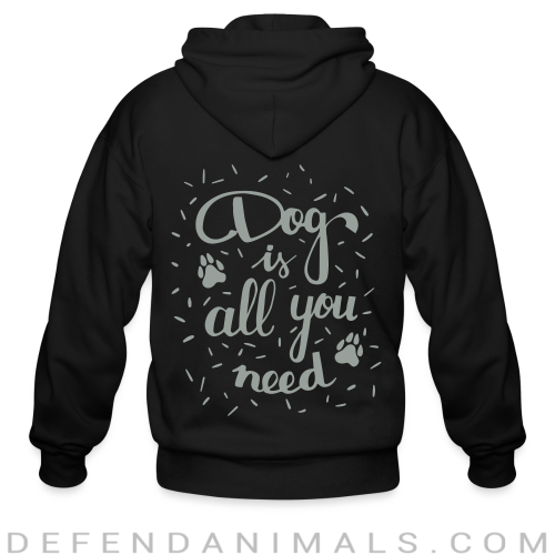 Dog is all you need  - Dogs Lovers Zip hoodie
