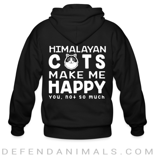 Himalayan cats make me happy. You, not so much. - Cat Breeds Zip hoodie